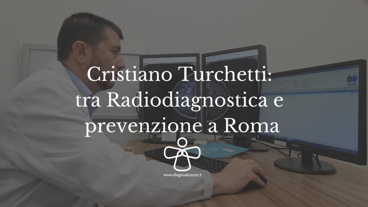 Cristiano-Turchetti_-tra-Radiodiagnostica-e-prevenzione-a-Roma-1200x675.png